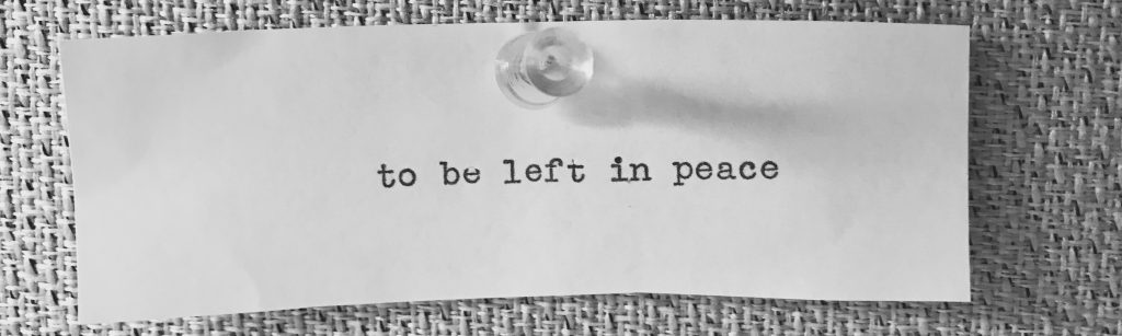 to be left in peace typed on paper